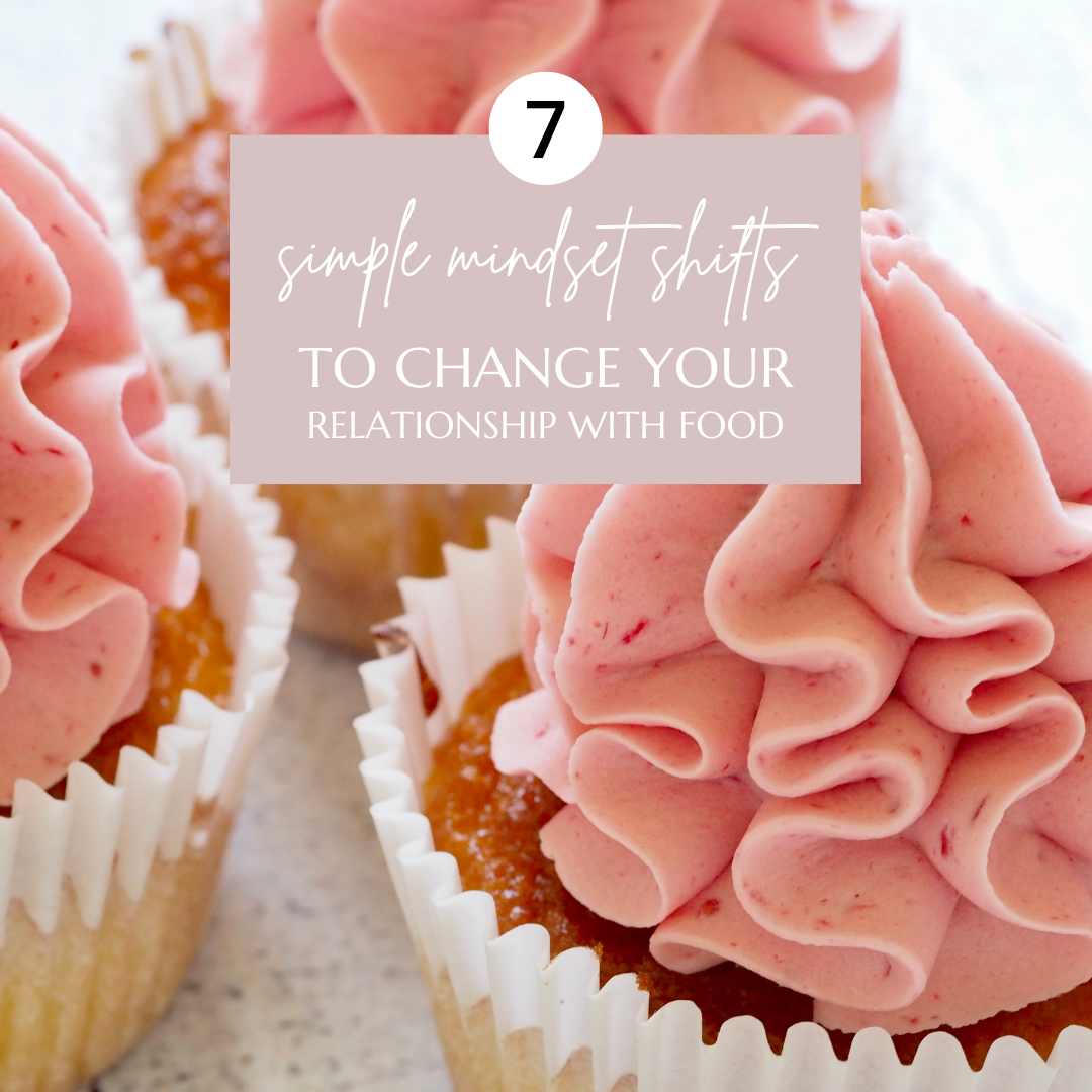 mindset shifts to change your relationship with food